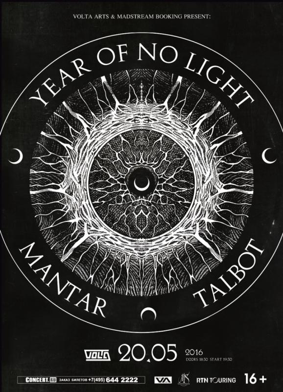 YEAR OF NO LIGHT (FR) + MANTAR (DE) + TALBOT (ES)