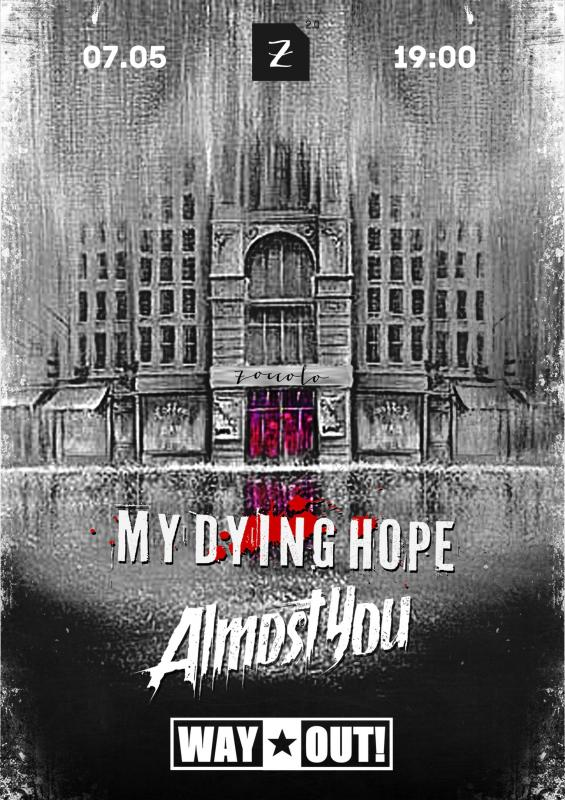 My Dying Hope ★ Almost You ★ Way Out!